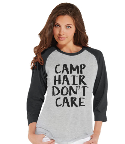 Camping Shirt - Camp Hair Don't Care Shirt - Womens Grey Raglan Top - Camping, Hiking, Outdoors, Mountain, Nature Shirt - Funny Adult Tee - 7 ate 9 Apparel