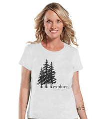 Camping Shirt - Explore Shirt - Womens White T-shirt - Ladies Camping, Hiking, Outdoors, Mountain, Nature Tee - Adult Hike T-shirt