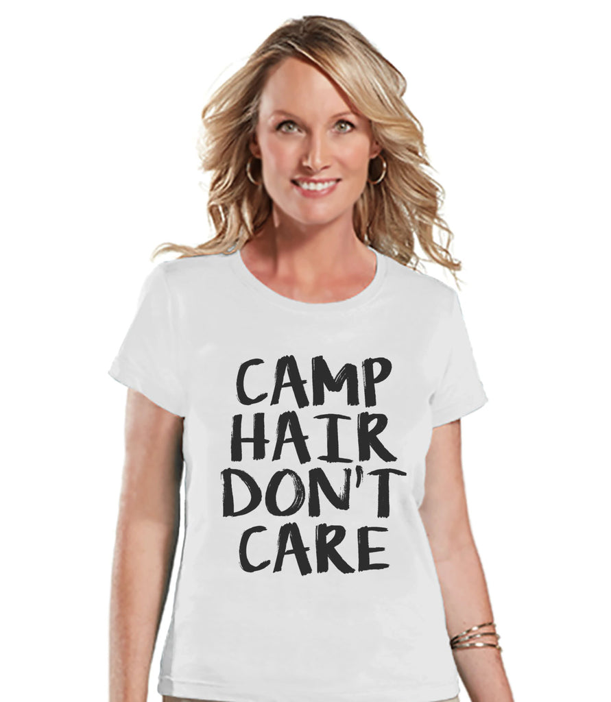 Camping Shirt - Camp Hair Don't Care Shirt - Womens White T-shirt - Ladies Camping, Hiking, Outdoors, Mountain, Nature Tee - Funny Humorous