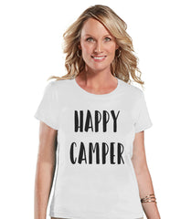 Camping Shirt - Happy Camper Shirt - Womens White T-shirt - Ladies Camping, Hiking, Outdoors, Mountain, Nature Tee - Funny Humorous T-shirt - 7 ate 9 Apparel