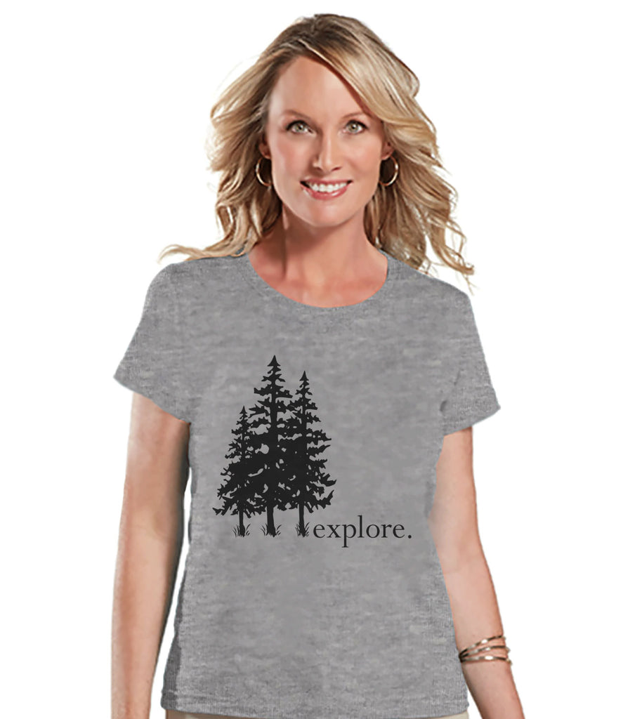 Hiking Shirt - Explore Shirt - Womens Grey T-shirt - Ladies Camping, Hiking, Outdoors, Mountain, Nature Tee - Gift for Her - Novelty Shirt