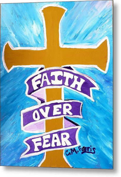 Faith Over Fear Cross  - Metal Print