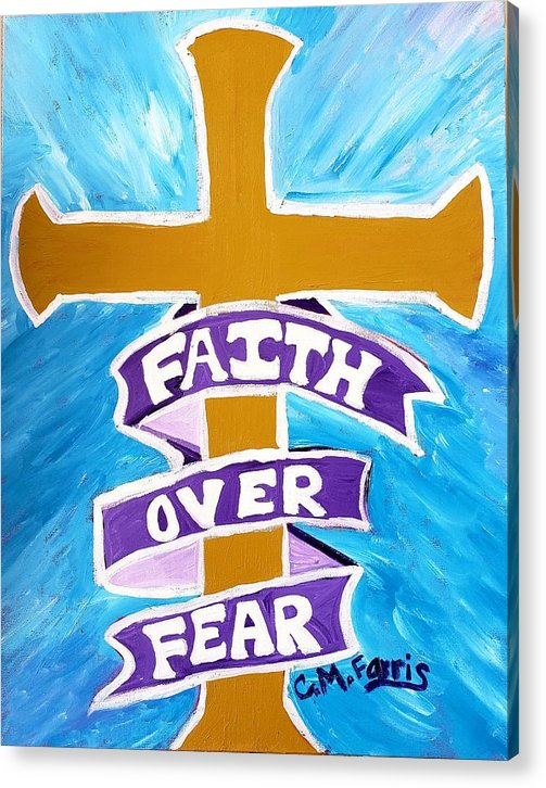 Faith Over Fear Cross  - Acrylic Print