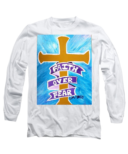 Faith Over Fear Cross  - Long Sleeve T-Shirt