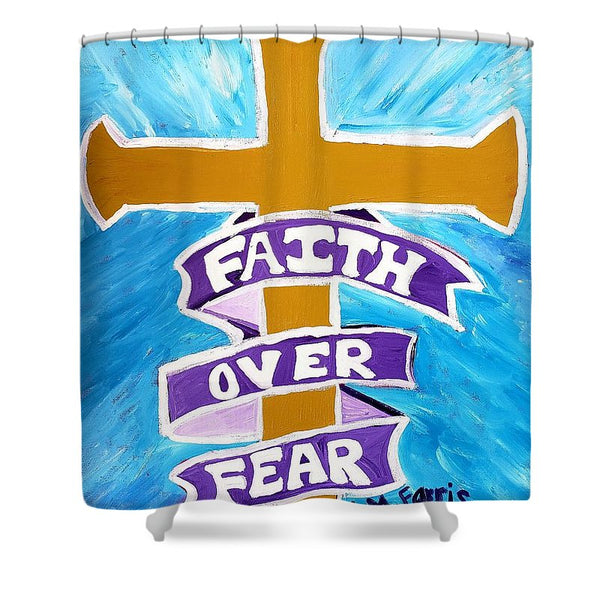 Faith Over Fear Cross  - Shower Curtain