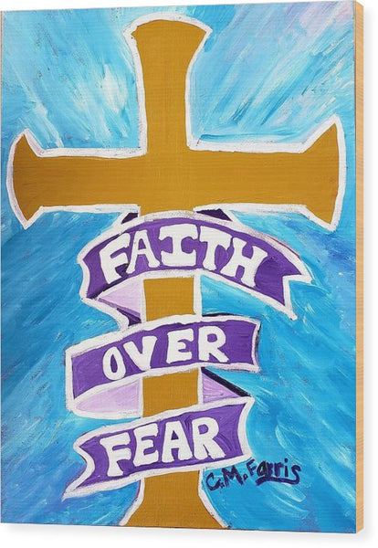 Faith Over Fear Cross  - Wood Print