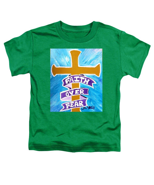 Faith Over Fear Cross  - Toddler T-Shirt