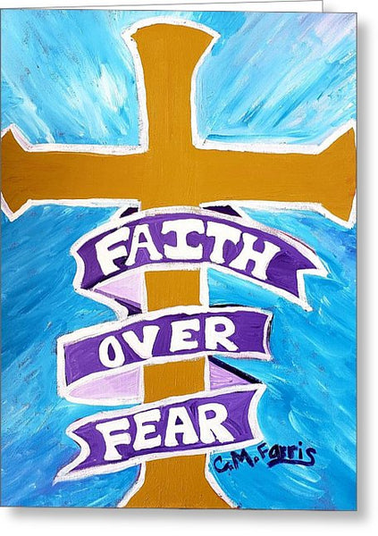 Faith Over Fear Cross  - Greeting Card