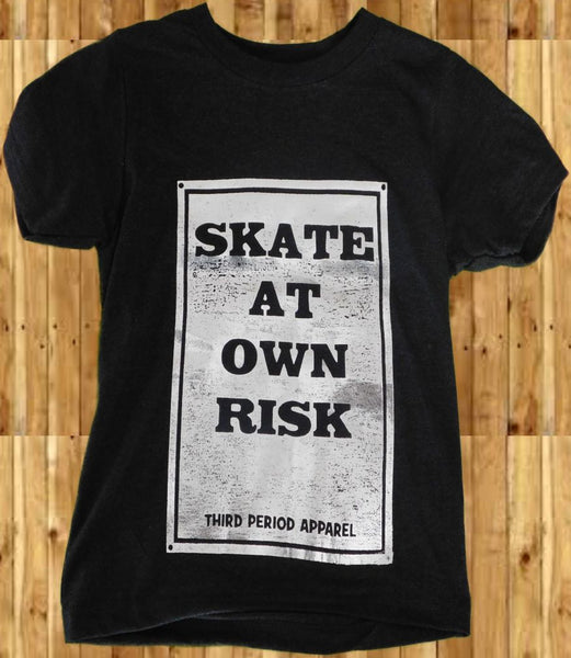 Skate at own risk - Third Period Apparel