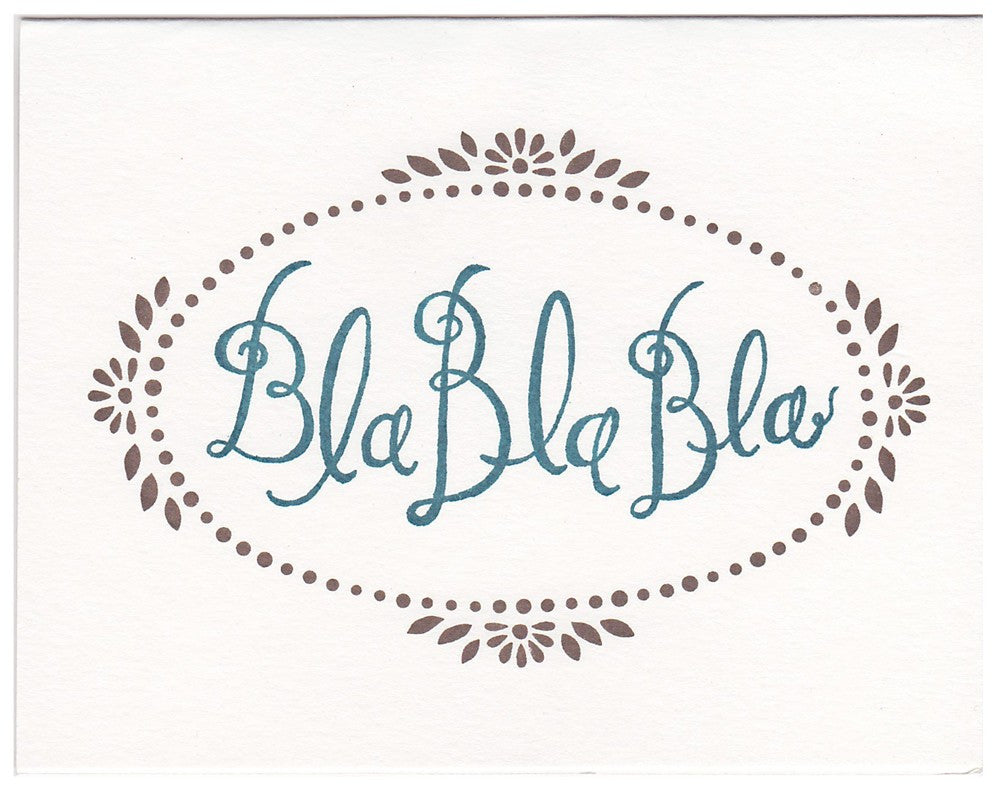 Bla Bla Bla letterpress greeting card, blank inside