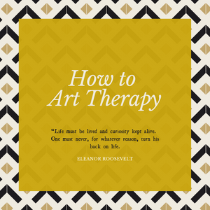 How to Art Therapy