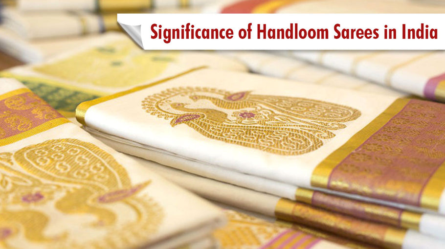Significance of Handloom Sarees in India