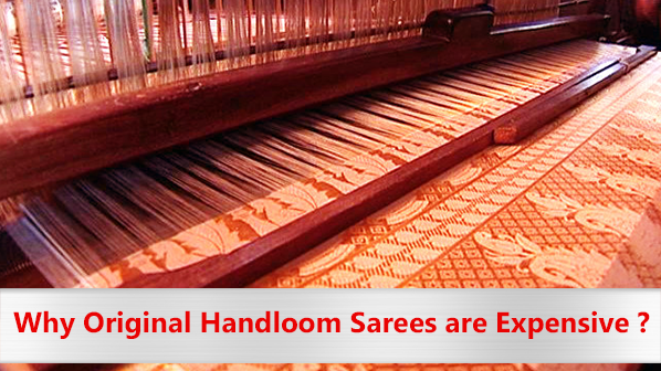 Why Original Handloom Sarees are expensive?