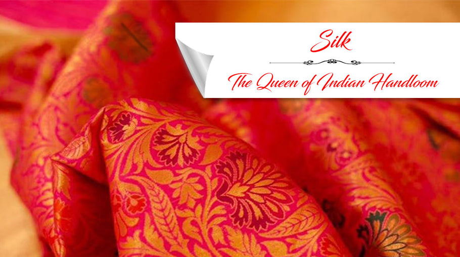 Silk: The Queen of Indian Handloom