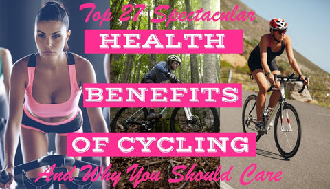 Top 27 Spectacular Health Benefits of Cycling
