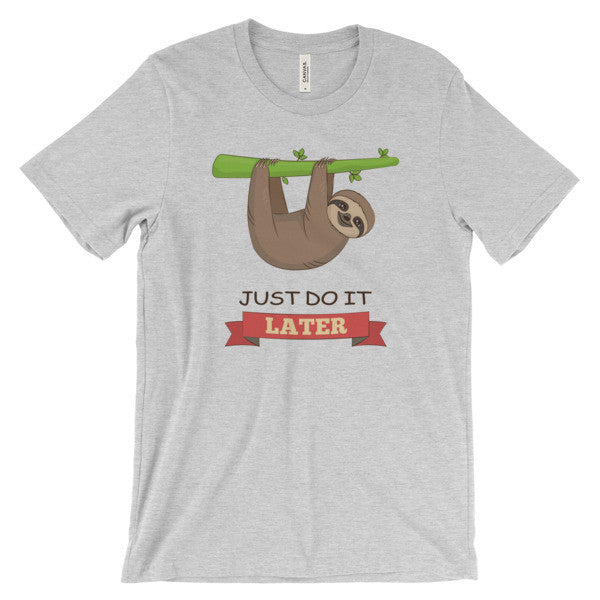Sloth Do It Later -  t-shirt