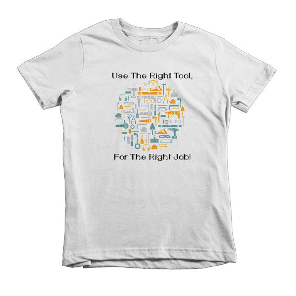 Right Tool For the Job - Kids T-shirt