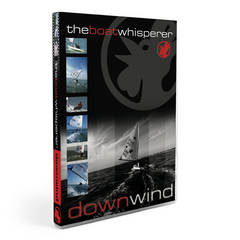 DVD: Boat Whisper: Downwind by Rooster Sailing
