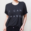 'I Can Change' Unisex T-shirt