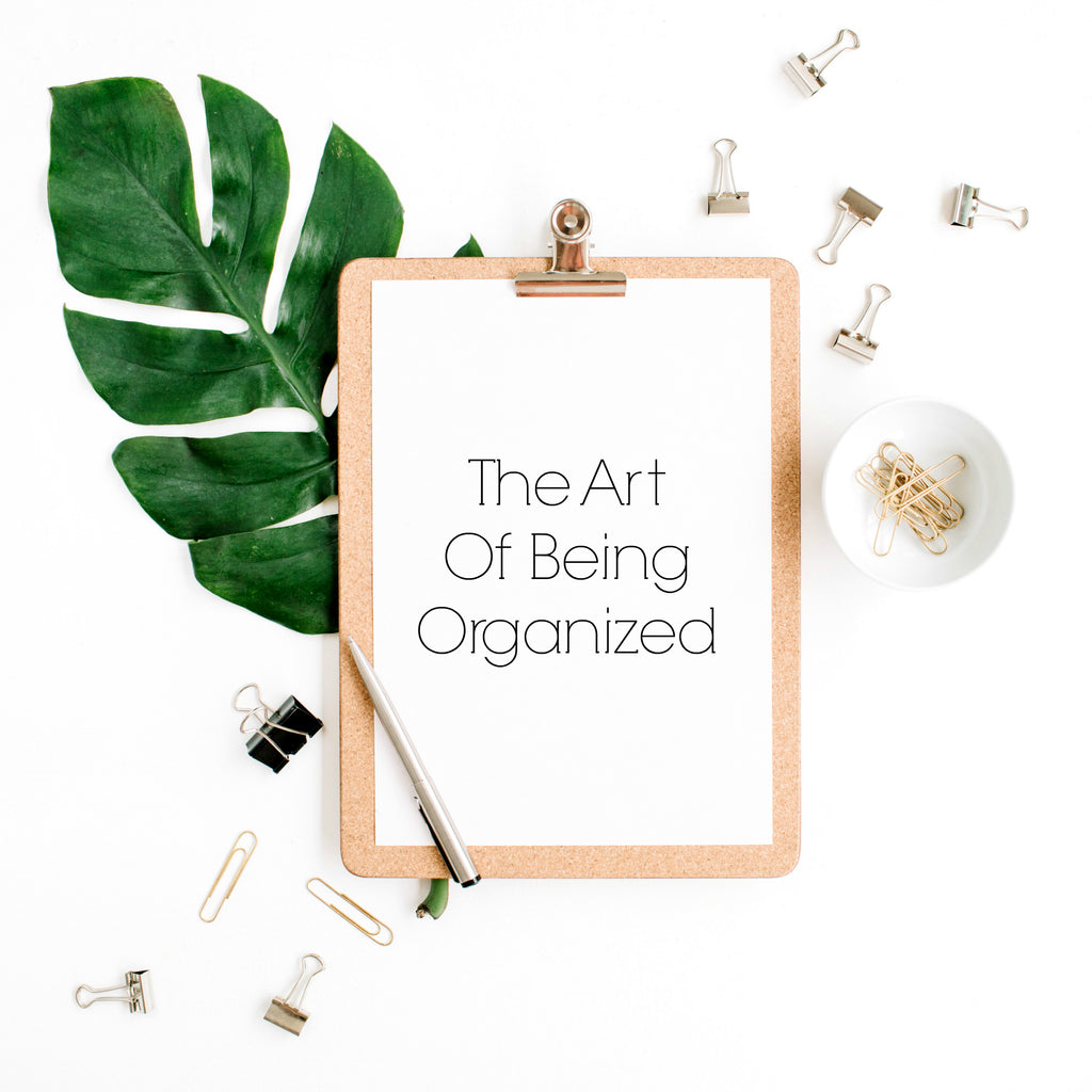 The Art Of Being Organized