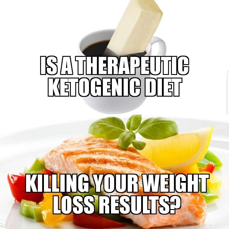 Is a therapeutic ketogenic diet stalling your fat loss results?