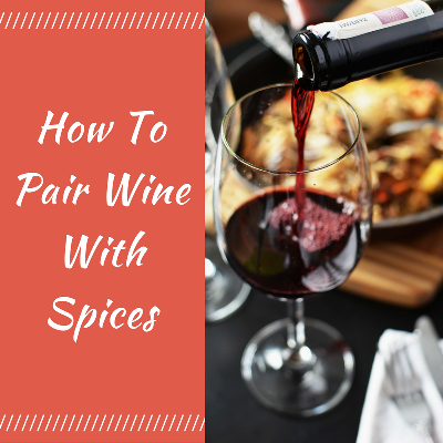 How to pair wine with spices