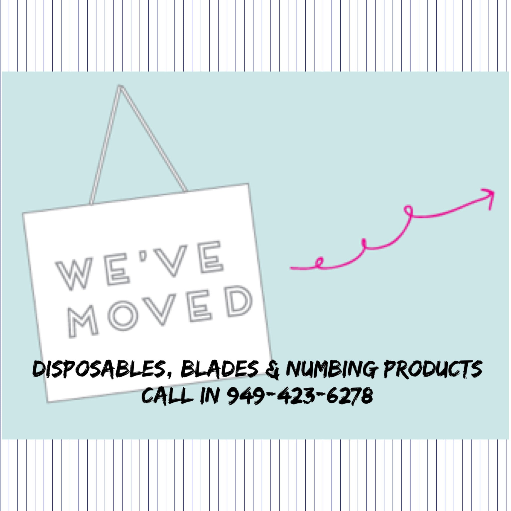 A: Blades, Disposables and Topical Numbing please call in 949-423-6278