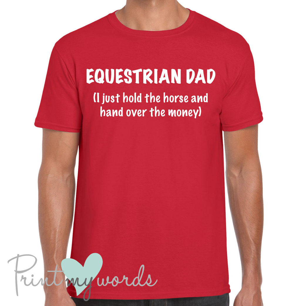 bb8d70a00 Men's Equestrian Dad Funny T-Shirt – Print My Words