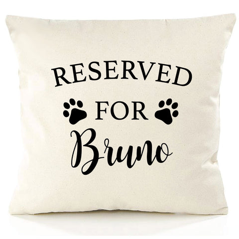 Reserved for The Dog Personalised Cushion Cover – Print My Words 605110640070