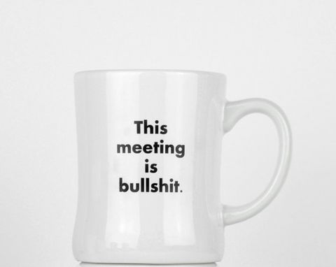 This meeting is bullshit mug