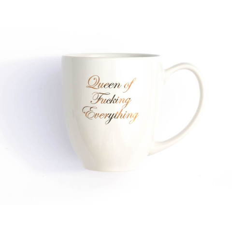 Mug: Queen of Fucking Everything
