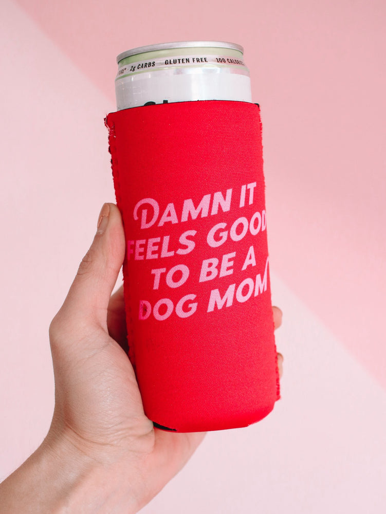 New! Damn It Feels Good To Be A Dog Mom Slim Can Cooler - Ripley & Rue