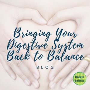 Bringing Your Digestive System Back to Balance