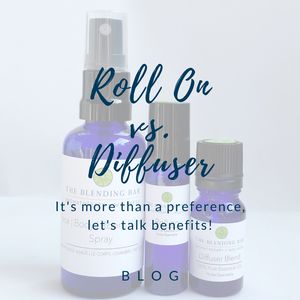 Roll On vs. Diffuser: It's more than a preference, let's talk benefits!
