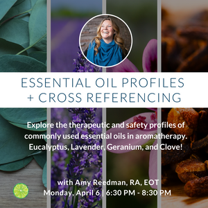 4 Essential Oil Profiles + Cross Referencing with Amy Reedman RA EOT | Monday, April 6
