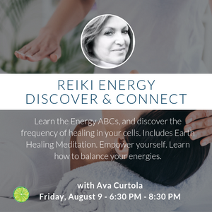 Reiki Energy | Discover & Connect Workshop with Ava Curtola August 9