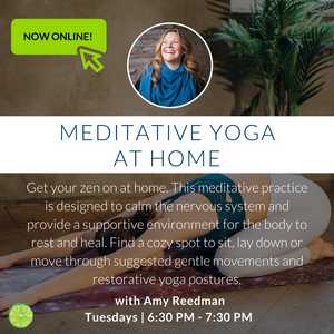 Meditative Yoga at Home with Amy (Online) | Tuesdays at 6:30pm