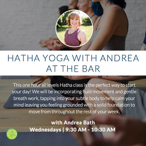 Hatha Yoga with Andrea at The Bar | Wednesdays 9:30am - 10:30am