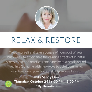 Relax & Restore with Sandy Dow | Thursday, October 24th