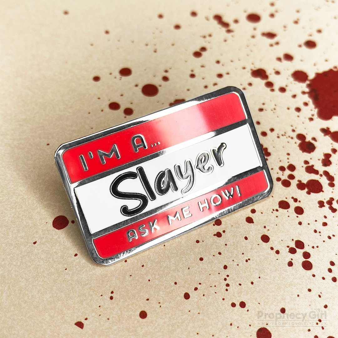 I'm A Slayer Pin Badge