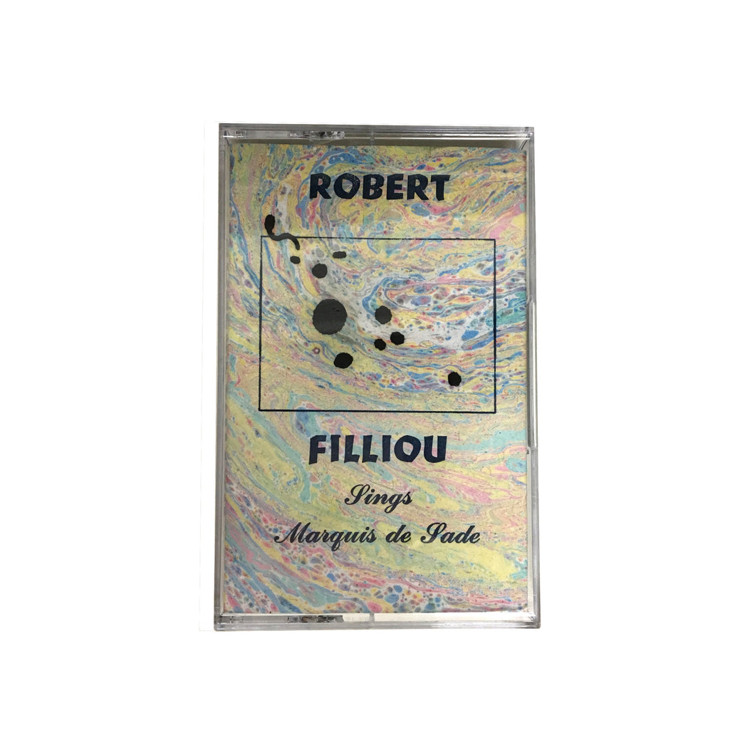 Robert Filliou - Sings the Marquis De Sade CS