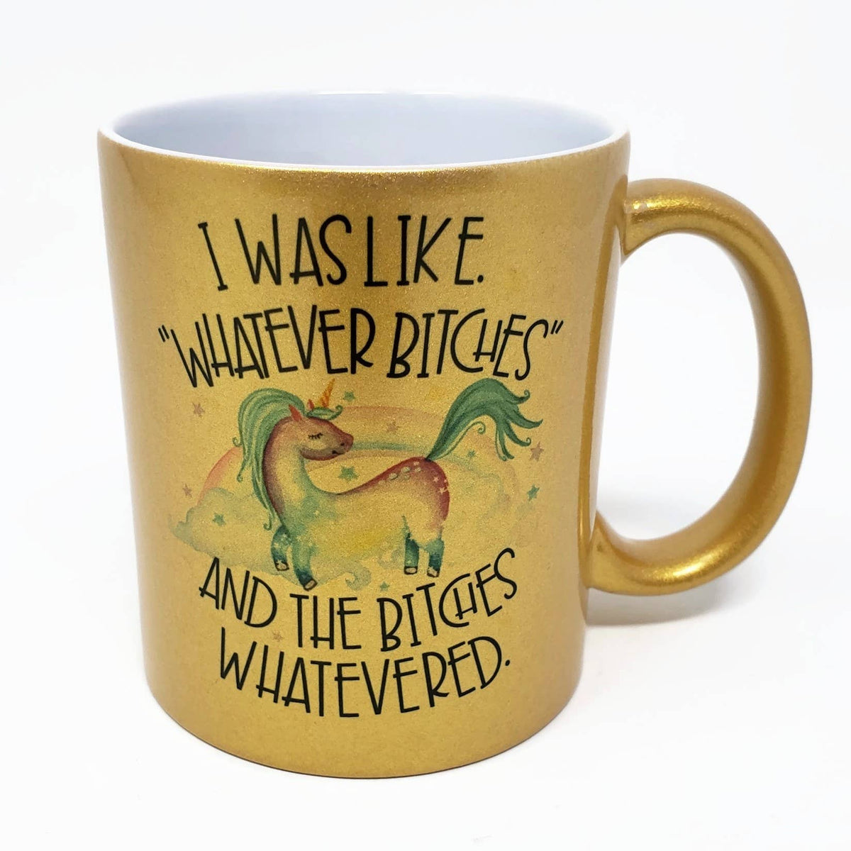 Whatever Bitches - Unicorn - 11 oz Gold Mug