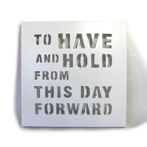 "Wall Panel Word Cut Out ""To have and to hold ..."" 16x16"" - White"