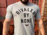 Rivaled By None -  Grey