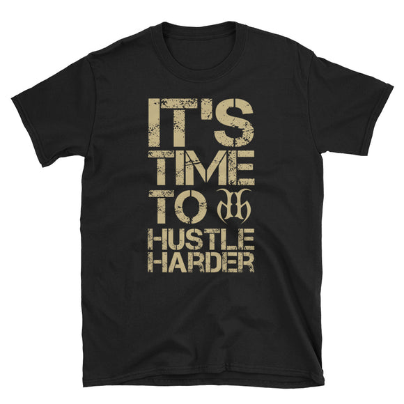 It's Time To Hustle Harder GBO T-Shirt