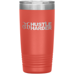 Hustle Harder Edge 20 Ounce Vacuum Tumbler