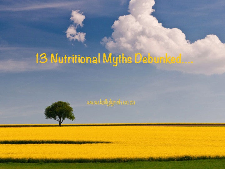 13 Nutritional Myths Debunked...