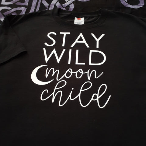T SHIRT- STAY WILD MOON CHILD