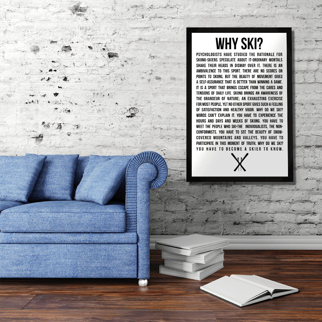 Why Ski? Poster - Powderaddicts