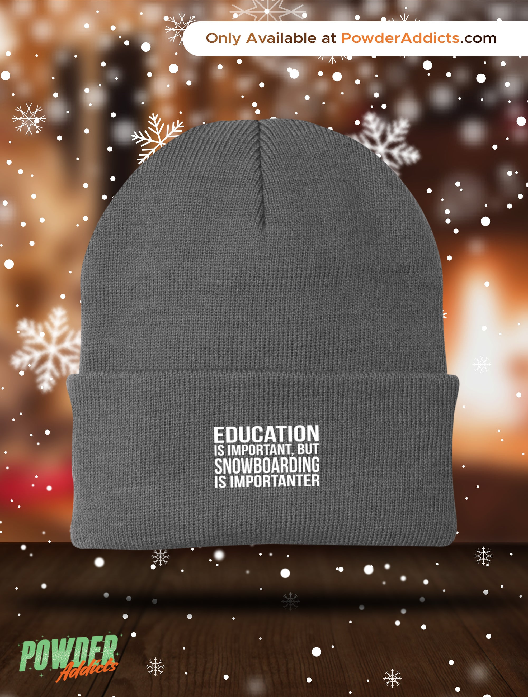 Education is Important but Snowboarding is Importanter Knit Cap - Powderaddicts